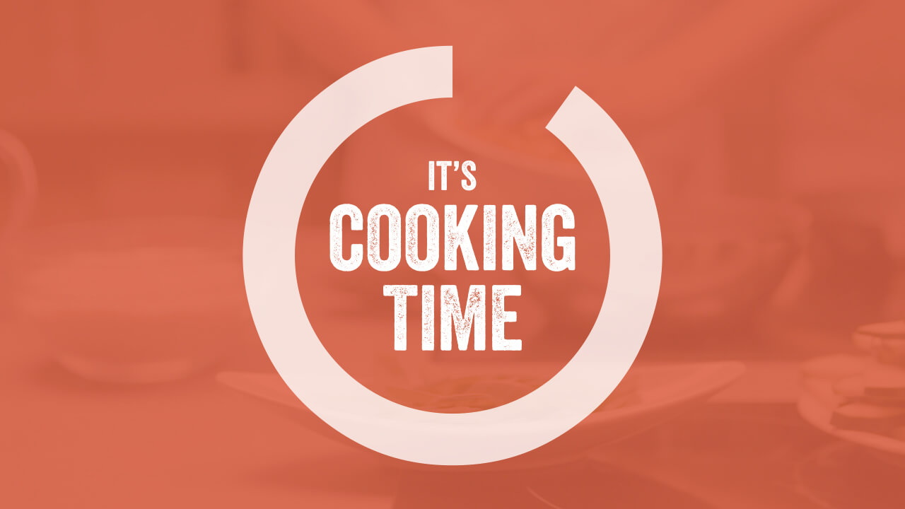 it's cooking time – ...